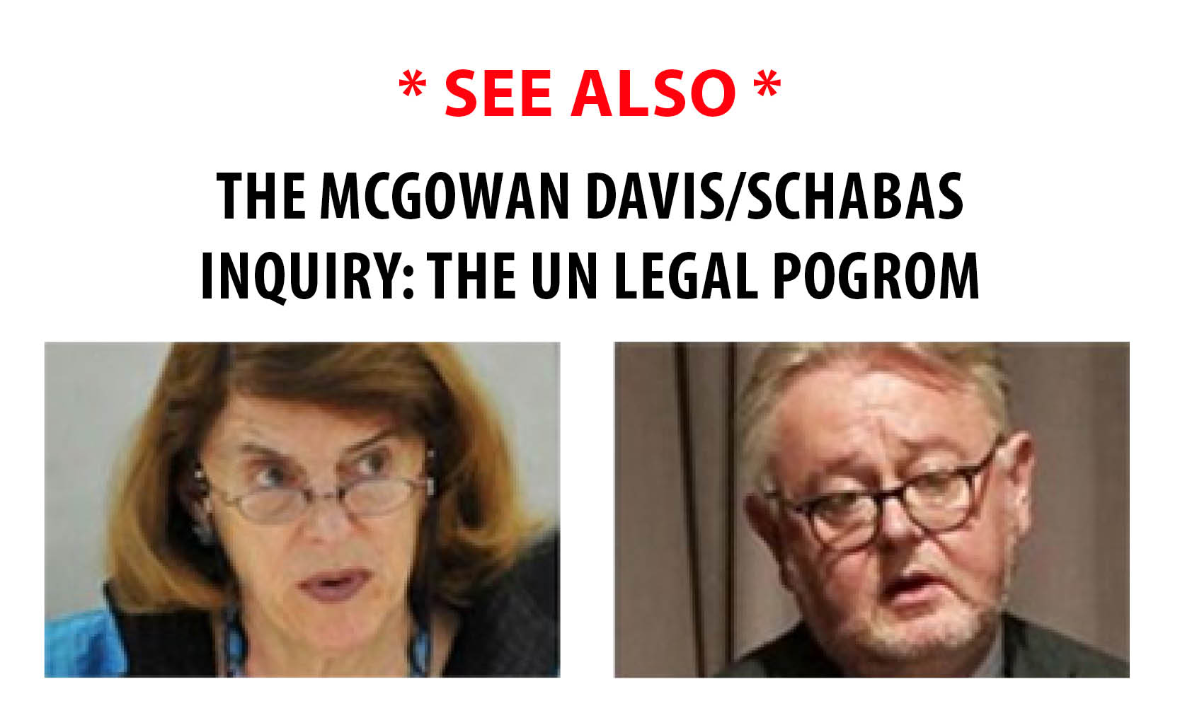 See also: The McGowan Davis / Schabas Inquiry: The UN Legal Pogrom